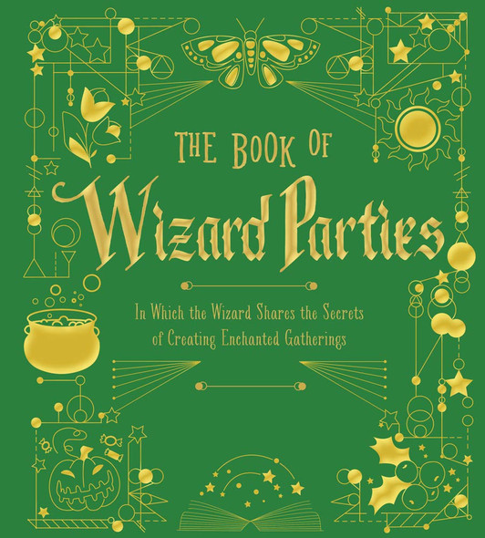 The Book of Wizard Parties: In Which the Wizard Shares the Secrets of Creating Enchanted Gatherings (The Books of Wizard Craft #2) Cover