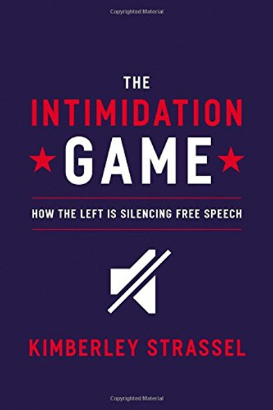 The Intimidation Game: How the Left Is Silencing Free Speech Cover