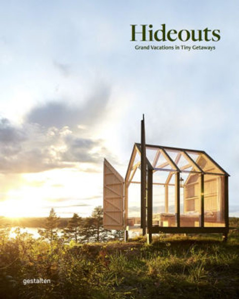 Hideouts: Grand Vacations in Tiny Getaways Cover