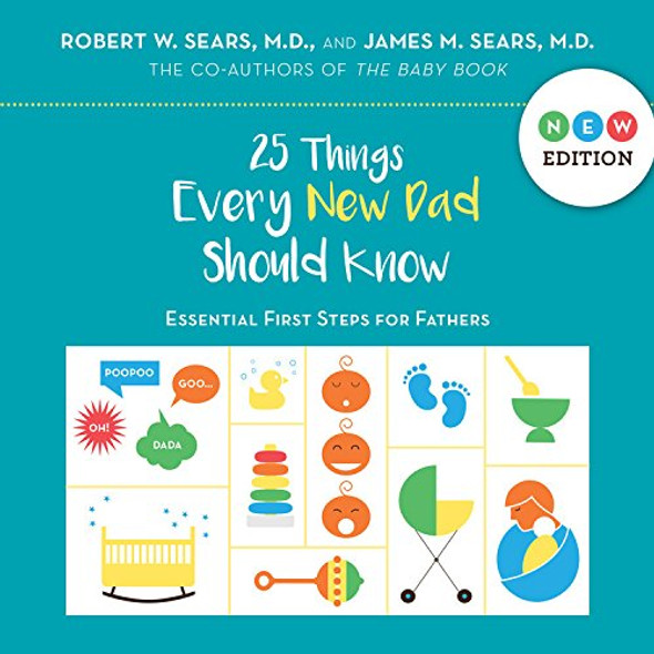 25 Things Every New Dad Should Know: Essential First Steps for Fathers Cover