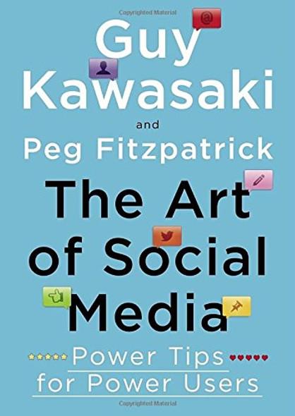 The Art of Social Media: Power Tips for Power Users Cover