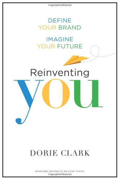 Reinventing You: Define Your Brand, Imagine Your Future Cover