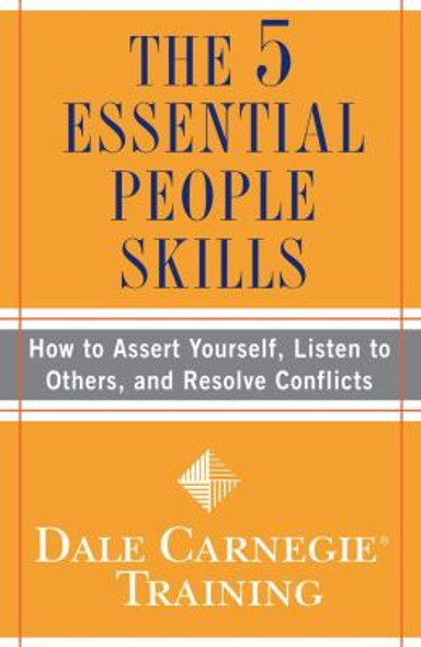 The 5 Essential People Skills: How to Assert Yourself, Listen to Others, and Resolve Conflicts Cover