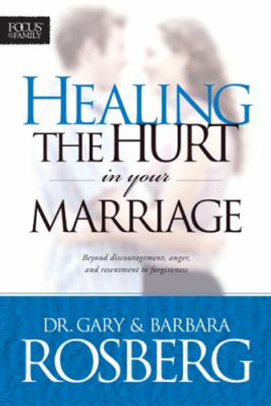 Healing the Hurt in Your Marriage: with Study Guide Cover