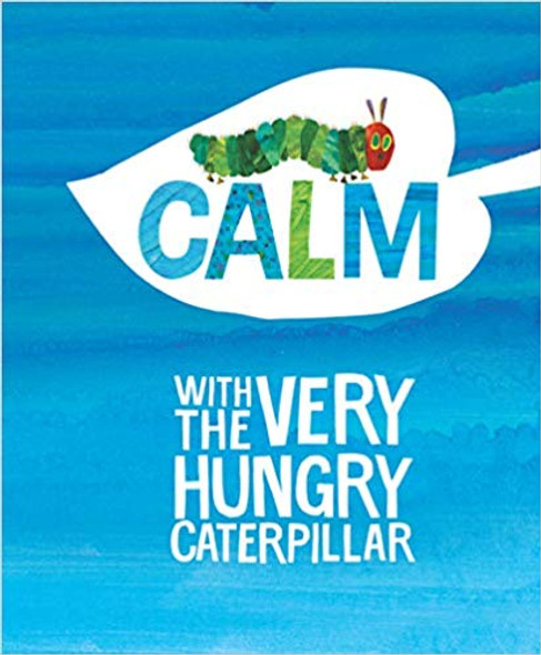 Calm with the Very Hungry Caterpillar ( World of Eric Carle ) Cover