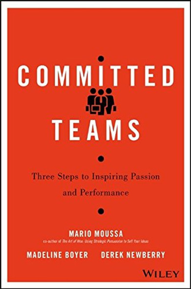 Committed Teams: Three Steps to Inspiring Passion and Performance Cover