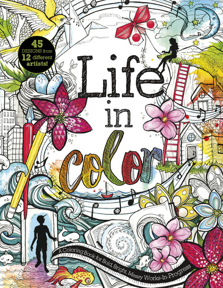 Life in Color: A Coloring Book for Bold, Bright, Messy Works-In-Progress Cover