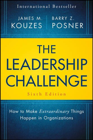 The Leadership Challenge: How to Make Extraordinary Things Happen in Organizations, 6th Edition Cover
