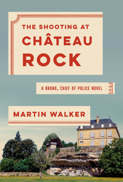The Shooting at Chateau Rock: A Bruno, Chief of Police Novel (Bruno, Chief of Police #15) Cover