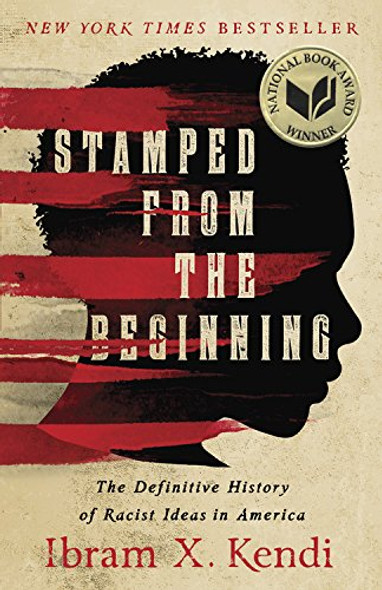 Stamped from the Beginning: The Definitive History of Racist Ideas in America Cover