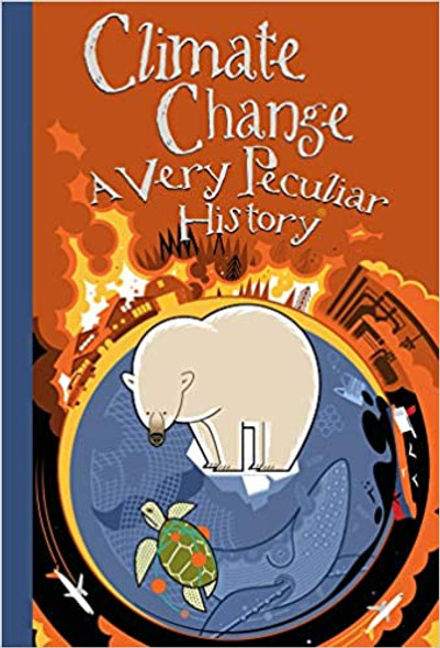 Climate Change: A Very Peculiar History Cover