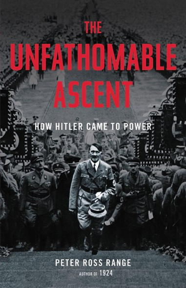 The Unfathomable Ascent: How Hitler Came to Power Cover