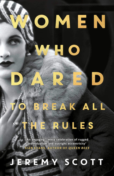 Women Who Dared: To Break All the Rules Cover
