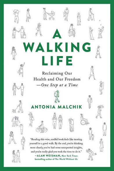 A Walking Life: Reclaiming Our Health and Our Freedom One Step at a Time Cover