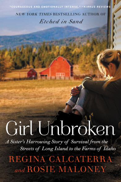 Girl Unbroken: A Sister's Harrowing Story of Survival from the Streets of Long Island to the Farms of Idaho Cover