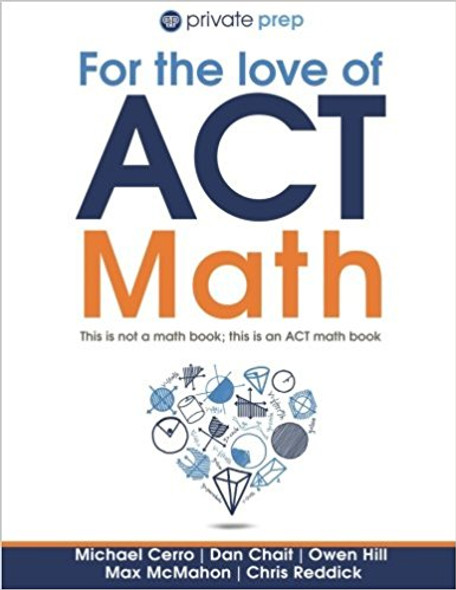 For the Love of ACT Math: This Is Not a Math Book; This Is an ACT Math Book Cover