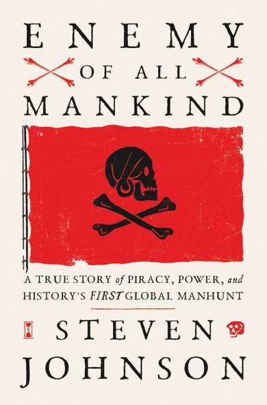 Enemy of All Mankind : A True Story of Piracy, Power, and History's First Global Manhunt Cover