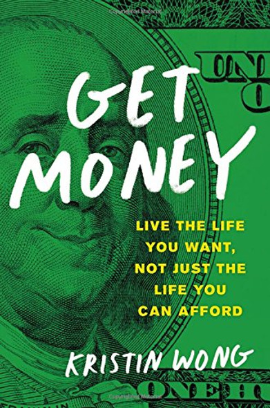 Get Money: Live the Life You Want, Not Just the Life You Can Afford Cover