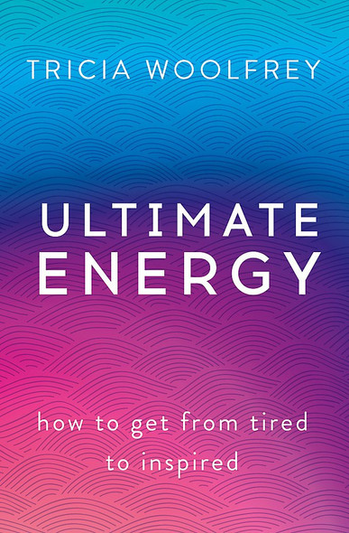 Ultimate Energy: How to Get from Tired to Inspired Cover