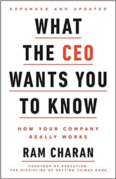 What the CEO Wants You to Know, Expanded and Updated: How Your Company Really Works Cover