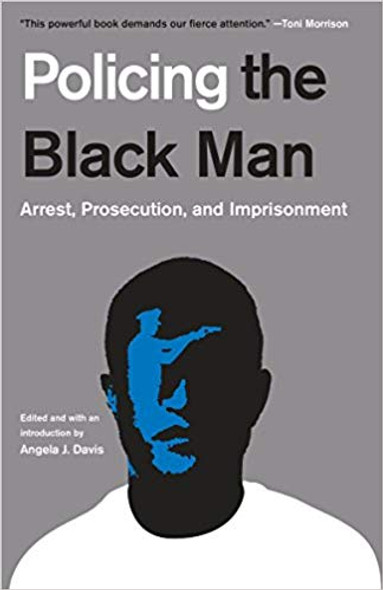 Policing the Black Man: Arrest, Prosecution, and Imprisonment Cover