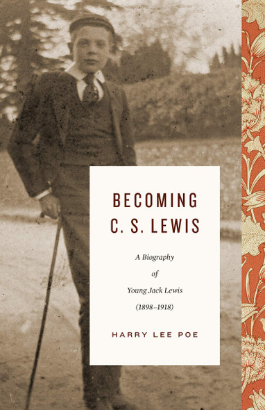 Becoming C. S. Lewis, Volume 1: A Biography of Young Jack Lewis Cover
