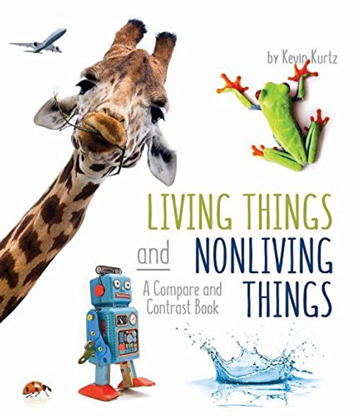 Living Things and Nonliving Things: A Compare and Contrast Book Cover