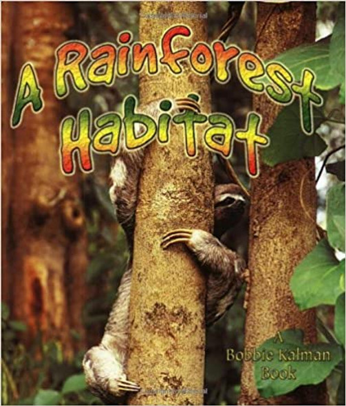 A Rainforest Habitat (Introducing Habitats) Cover