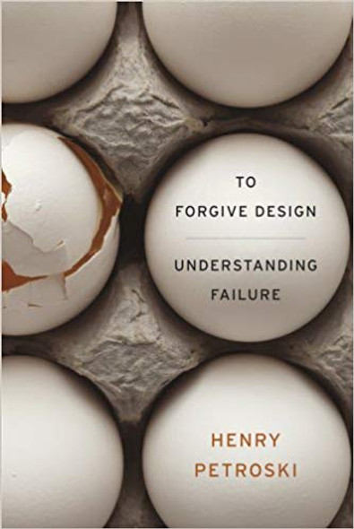 To Forgive Design: Understanding Failure Cover