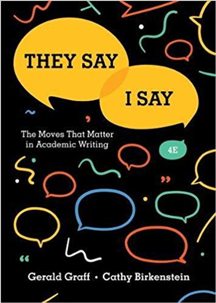 They Say / I Say: The Moves That Matter in Academic Writing (4TH ed.) Cover