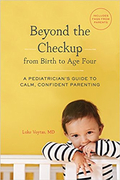 Beyond the Checkup from Birth to Age Four: A Pediatrician's Guide to Calm, Confident Parenting Cover
