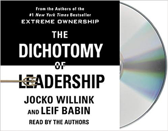 The Dichotomy of Leadership: Balancing the Challenges of Extreme Ownership to Lead and Win (Audio CD) Cover