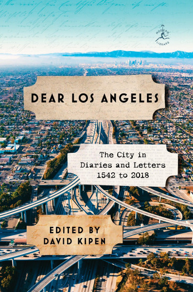 Dear Los Angeles: The City in Diaries and Letters, 1542 to 2018 Cover