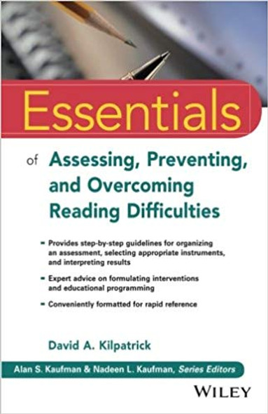Essentials of Assessing, Preventing, and Overcoming Reading Difficulties (Essentials of Psychological Assessment), 1st Edition Cover