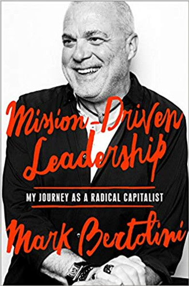 Mission-Driven Leadership: My Journey as a Radical Capitalist Cover