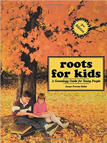 Roots for Kids: A Genealogy Guide for Young People. 2nd Edition (2ND ed.) Cover