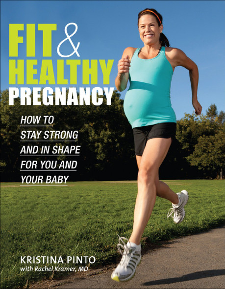 Fit & Healthy Pregnancy: How to Stay Strong and in Shape for You and Your Baby Cover