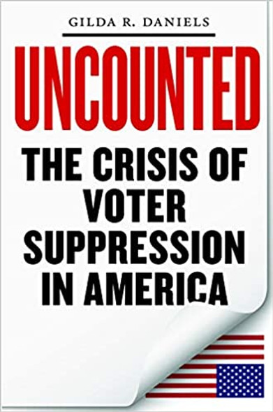 Uncounted: The Crisis of Voter Suppression in America Cover
