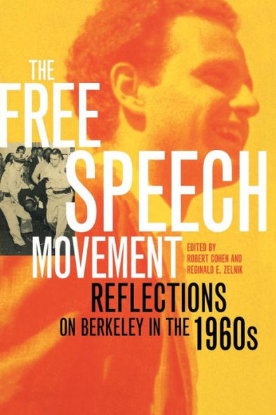 The Free Speech Movement: Reflections on Berkeley in the 1960s Cover