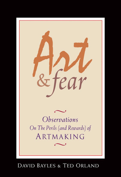 Art & Fear: Observations on the Perils (and Rewards) of Artmaking Cover