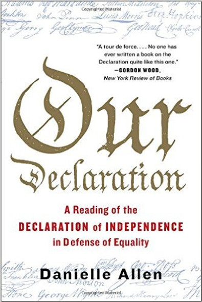 Our Declaration: A Reading of the Declaration of Independence in Defense of Equality Cover