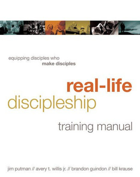 Real-Life Discipleship Training Manual: Equipping Disciples Who Make Disciples Cover