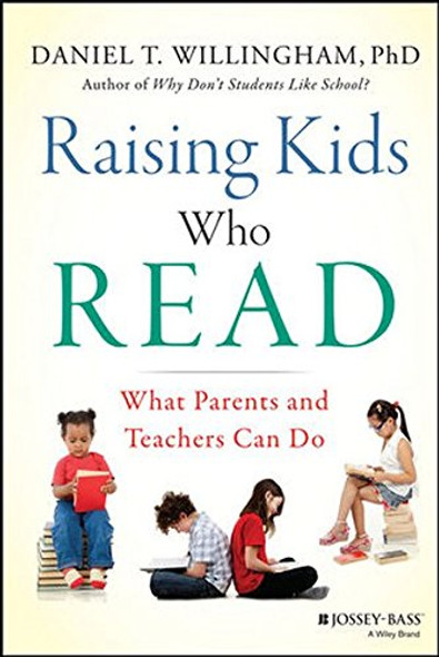 Raising Kids Who Read: What Parents and Teachers Can Do Cover