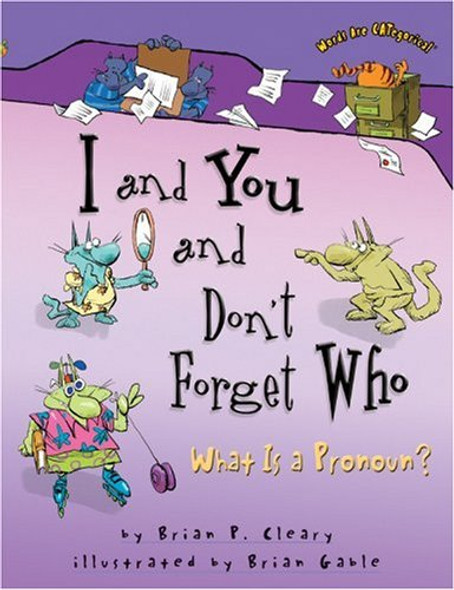 I and You and Don't Forget Who: What Is a Prounoun? Cover