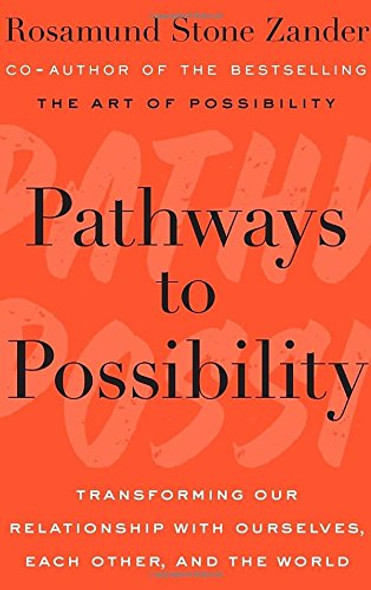 Pathways to Possibility: Transforming Our Relationship with Ourselves, Each Other, and the World Cover