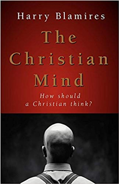 The Christian Mind: How Should a Christian Think? Cover