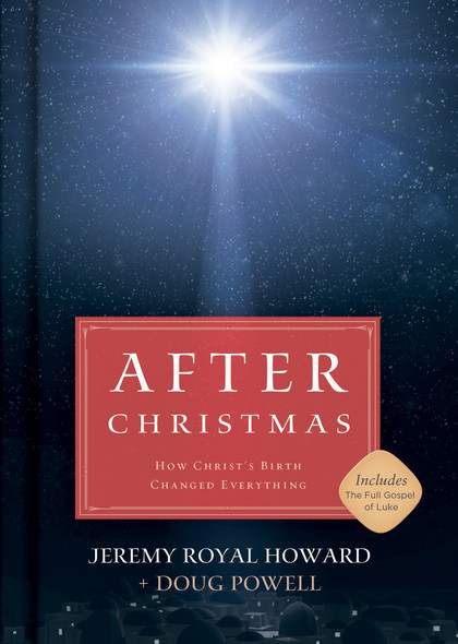 After Christmas: How Christ's Birth Changed Everything Cover