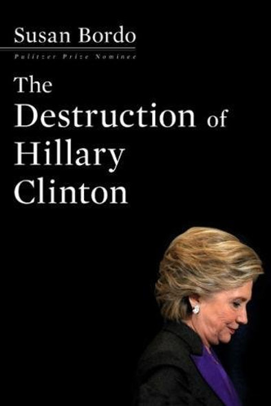 The Destruction of Hillary Clinton Cover