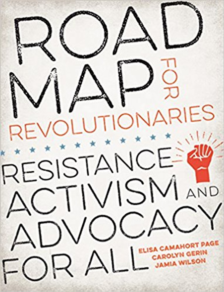 Road Map for Revolutionaries: Resistance, Activism, and Advocacy for All Cover