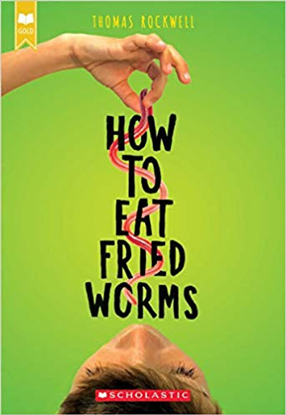How to Eat Fried Worms (Scholastic Gold) Cover